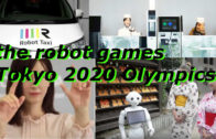 The Robot Games – Tokyo 2020 Olympics