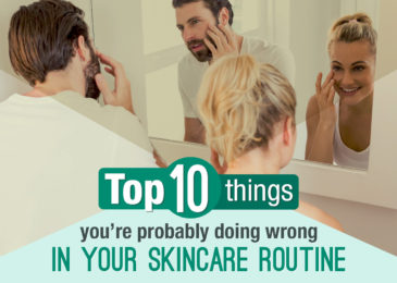 Top 10 Things You're Doing Wrong in Your Skincare Routine
