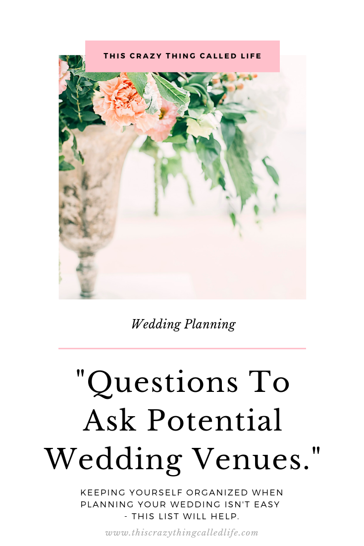 This Crazy Thing Called Life Questions To Ask A Potential Wedding Venue