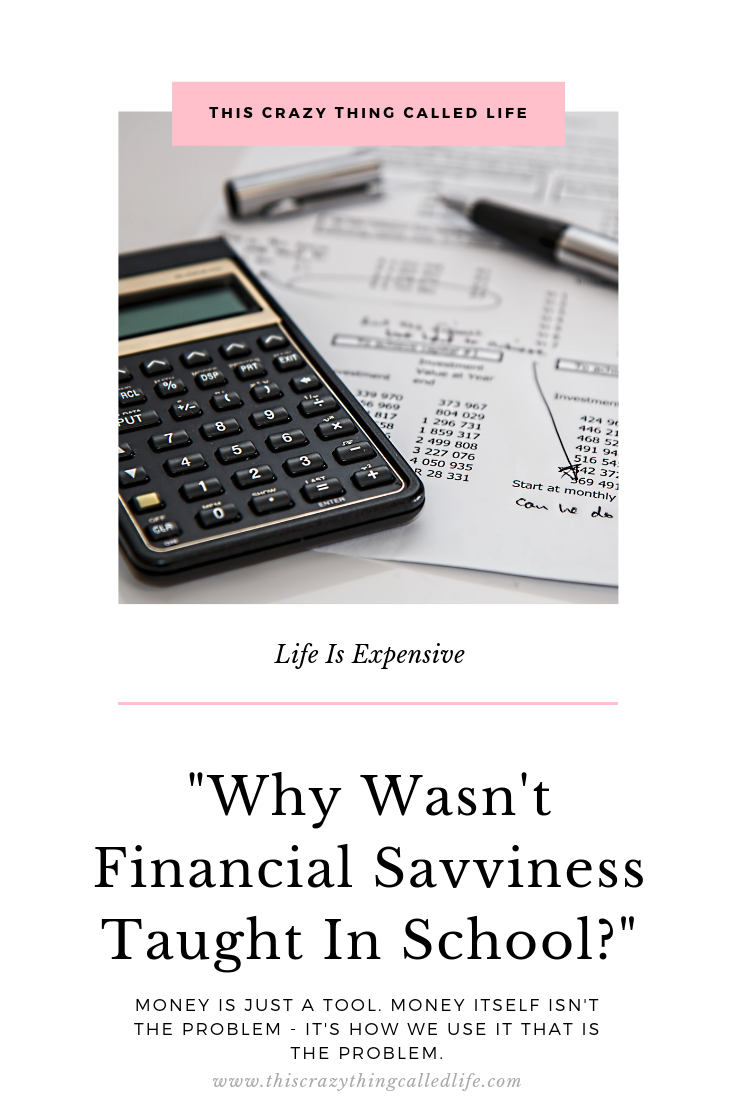 This Crazy Thing Called Life Financial Savviness