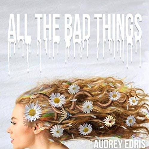 <u><b>Audrey Edris - All The<br>Bad Things</u></b><br><i>(2018, Self)</i><br><small>recording and mix engineer, drums, bass,<br>keyboards, guitar</small>