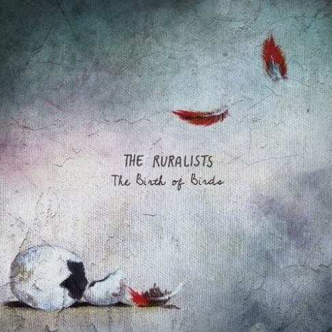 <u><b>The Ruralists - The Birth of Birds</u></b><br><i>(2018, Self)</i><br><small>mix engineer</small>