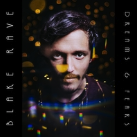 <u><b>Blake Rave -<br>Dreams and Fears</u></b><br><i>(2019, Self)</i><br><small>recording and mix engineer, production,<br>drums, bass, keyboards, guitar