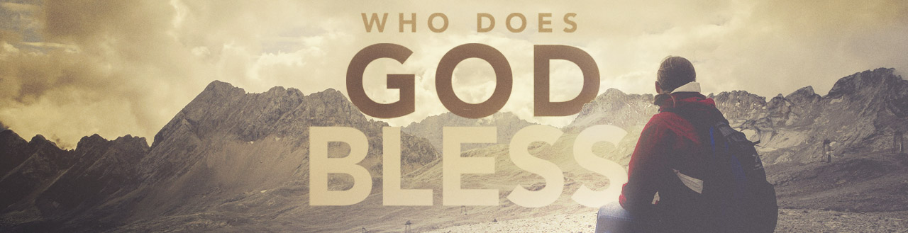 Who Does God Bless sermon series banner