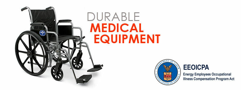 EEOICPA Durable Medical Equipment DME