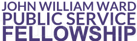 The John William Ward Public Service Fellowship