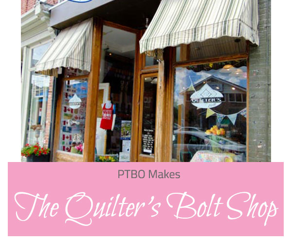 PTBO Makes - The Quilter's Bolt Shop - The Little Bird Designs feature