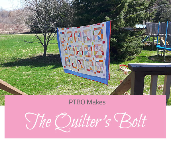 PTBO Makes - The Quilter's Bolt - The Little Bird Designs feature