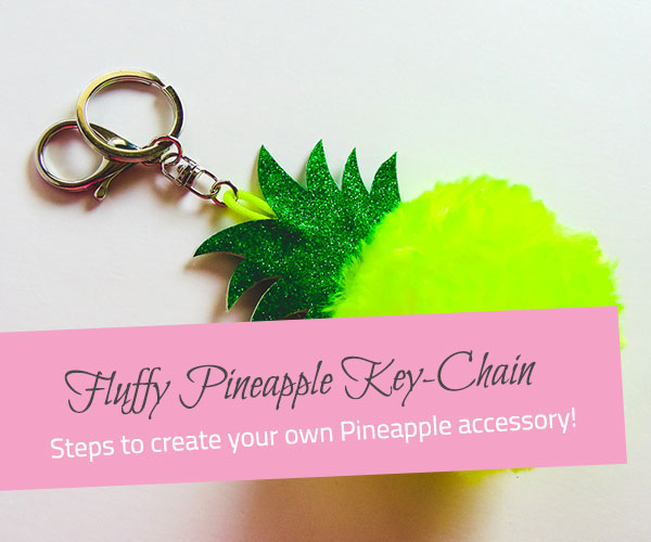 Fluffy Pineapple Key-Chain Tutorial - The Little Bird Designs