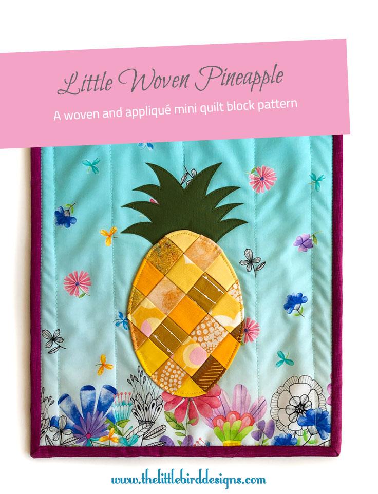 Little Woven Pineapple Mini Quilt - The Little Bird Designs