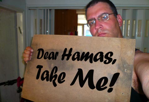 Seriously, I'd be a great replacement for Gilad Shalit!