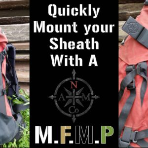 North Arm Machete Co mount your sheath to a backpack with a MFMP