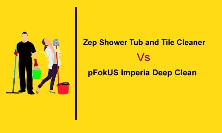 Zep Shower Tub and Tile Cleaner Vs pFokUS Imperia Deep Clean copy