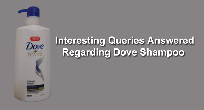 Dove Shampoo Queries and Answered