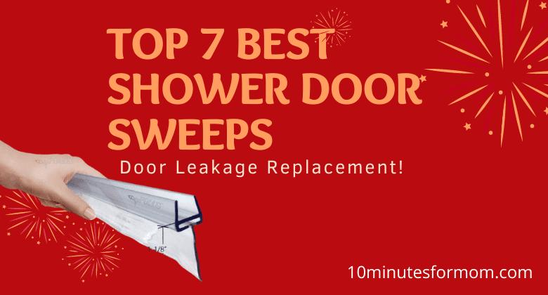 Top 7 Best Shower Door Sweeps