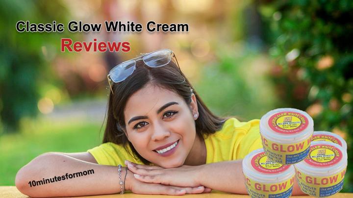 classic glow White cream review