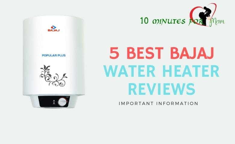 Bajaj Water Heater Review -10minutesformom