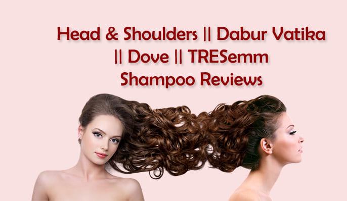 Best Shampoo Reviews - Head & Shoulders Dabur Vatika Dove