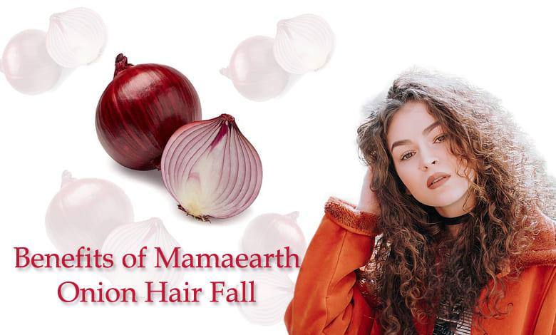 Benefits of Mamaearth Onion Hair Fall - 10minutesformom