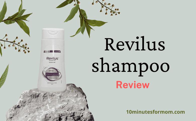 Revilus shampoo Review - 10minutesformom
