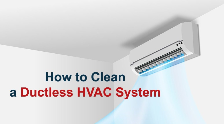 How to Clean a Ductless HVAC System