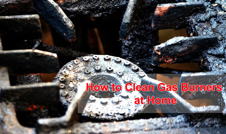 How to Clean Gas Burners at Home