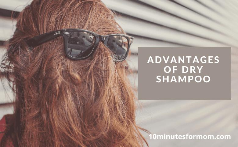 Advantages of Dry Shampoo