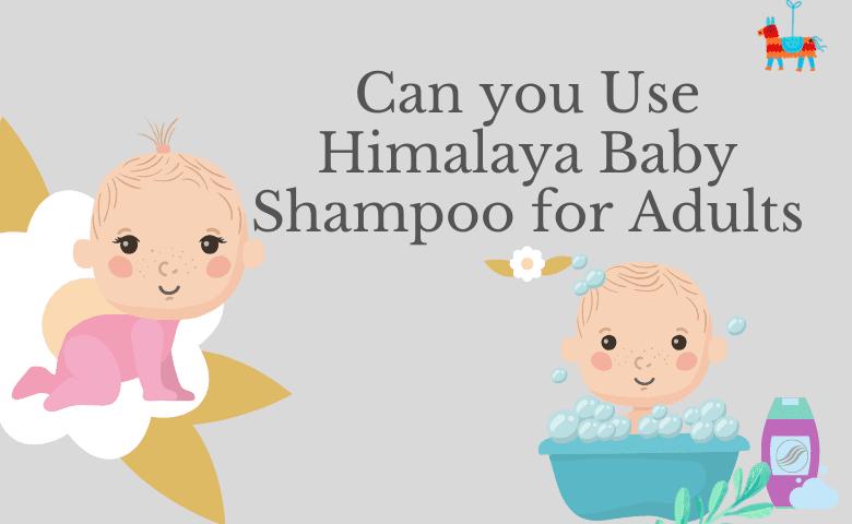 Can you Use Himalaya Baby Shampoo for Adults