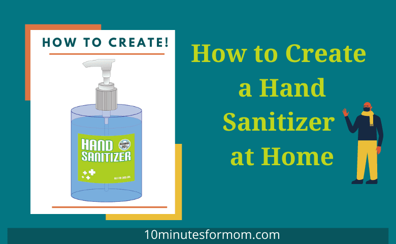 How to Create a Hand Sanitizer at Home