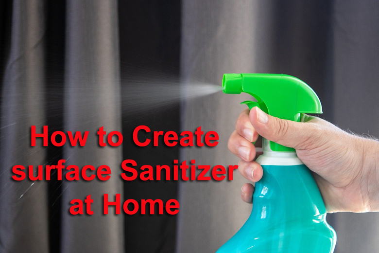 How to Create surface Sanitizer at Home