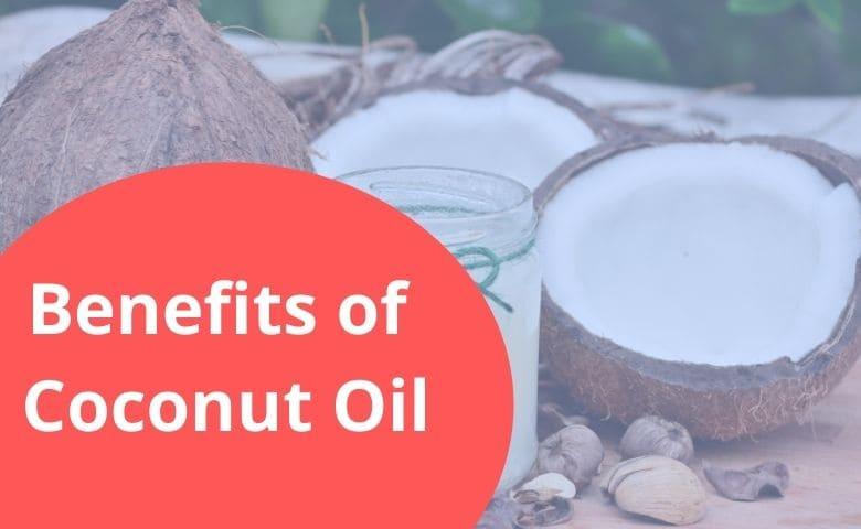 Benefits of Coconut Oil - 10minutesformom