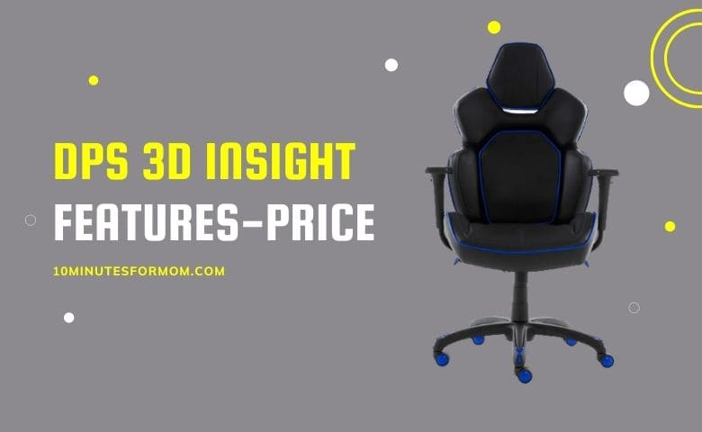 DPS 3D Insight Features and Price-10minutesformom