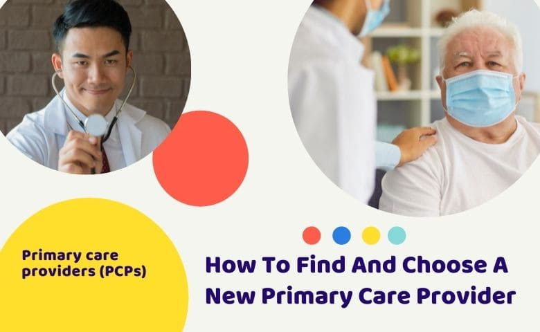 How To Find And Choose A New Primary Care Provider