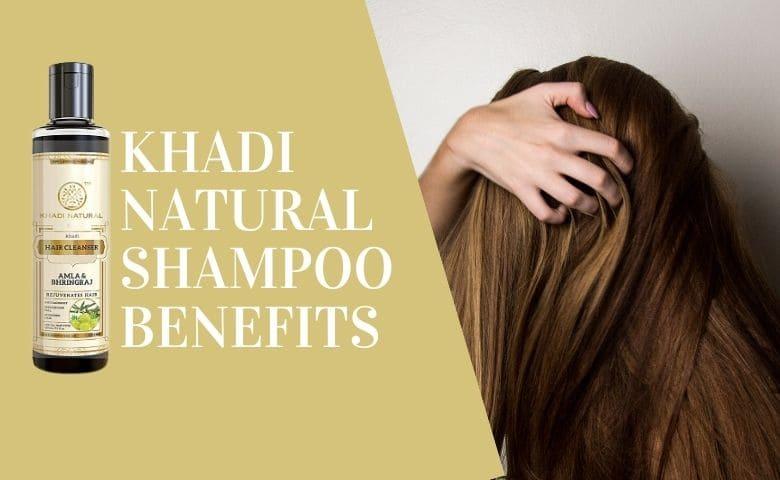 Khadi Natural Shampoo Benefits