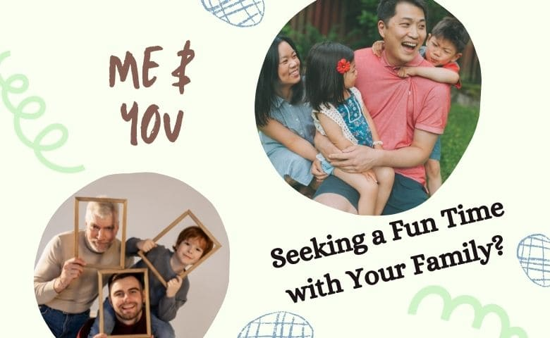 Seeking a Fun Time with Your Family
