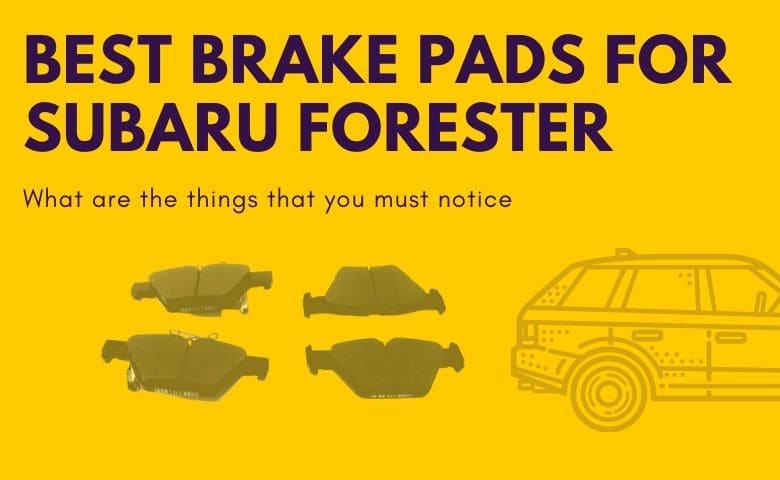 Best Brake Pads For Subaru Forester