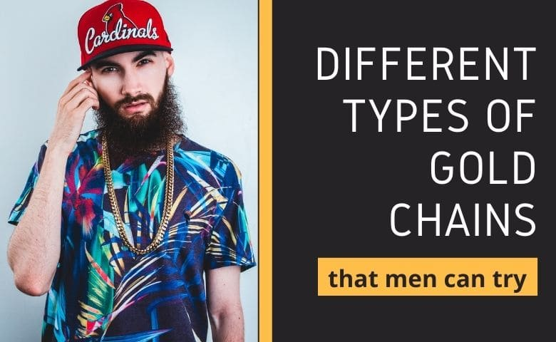 Different types of gold chains that men can try