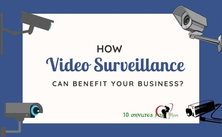 How Video Surveillance Can Benefit Your Business