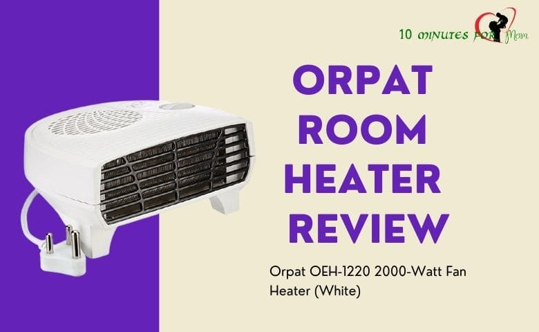 ORPAT Room Heater Review