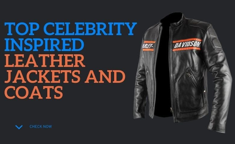 Top Celebrity Inspired Leather Jackets and Coats