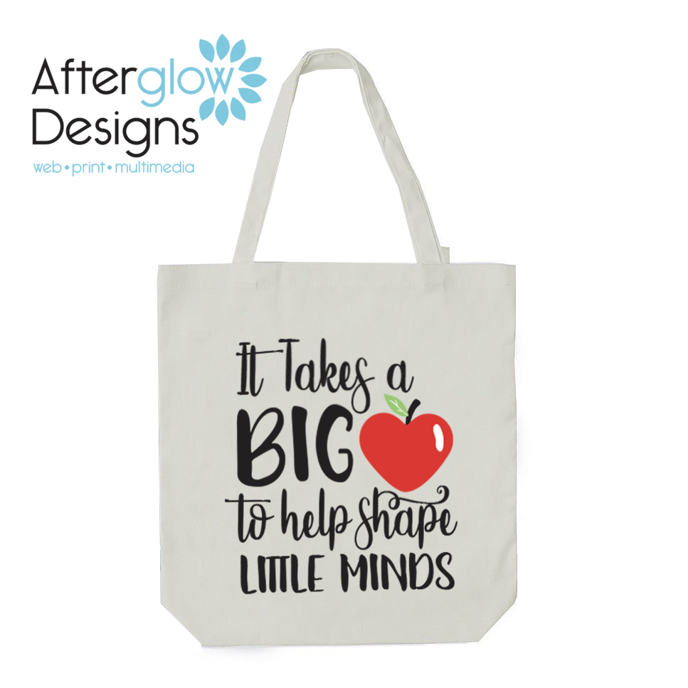 """""""It Takes a Big Heart to Help Shape Little Minds"""" on White Tote Bag"""