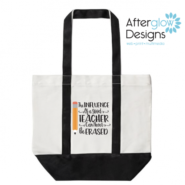 """""""Influence of a Good Teacher Can Never Be Erased"""" on Black Tote Bag"""