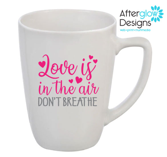 """""""Love is in The Air - Don't Breathe"""" Mug"""