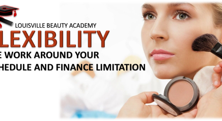 Louisville Beauty Academy - Flexibility - School Works Around Your Life Schedule
