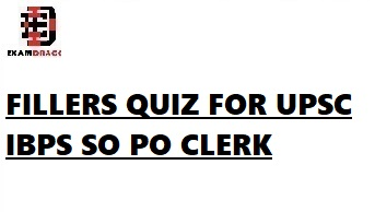 FILLERS QUIZ FOR UPSC