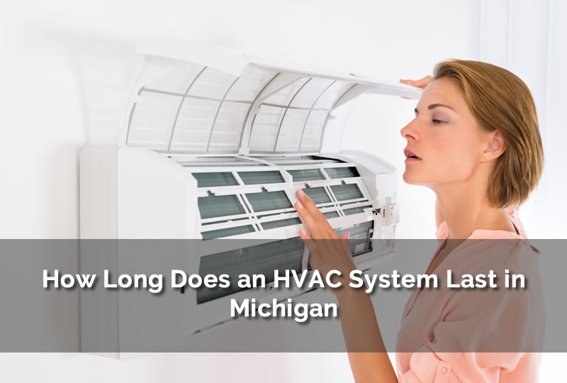 How Long Does an HVAC System Last in Michigan