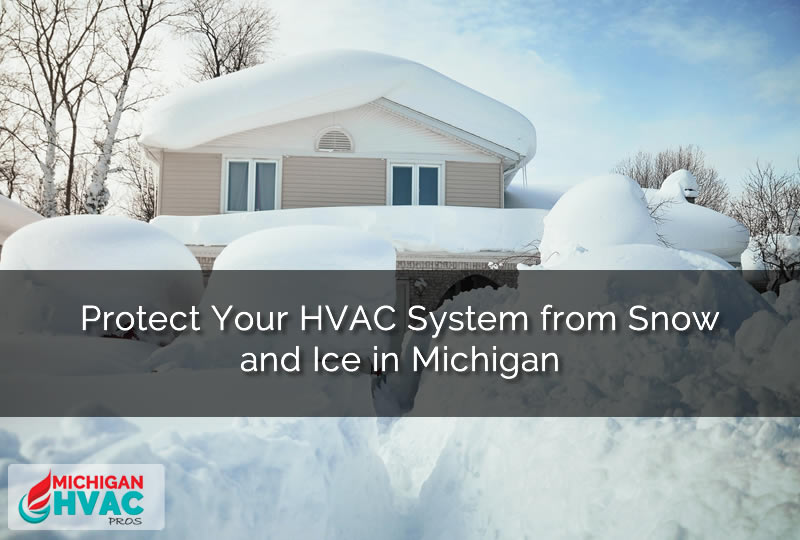 Protect Your HVAC System from Snow and Ice in Michigan