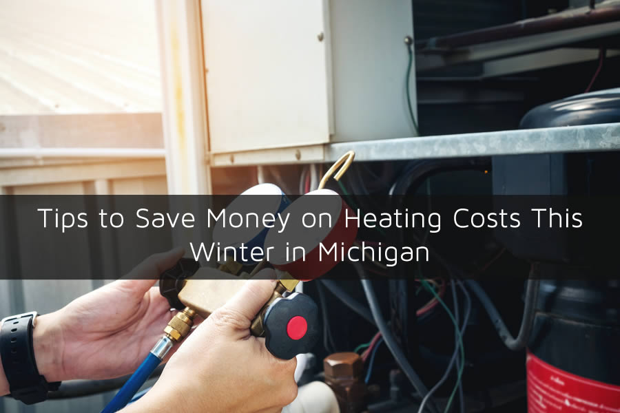 Tips to Save Money on Heating Costs This Winter in Michigan
