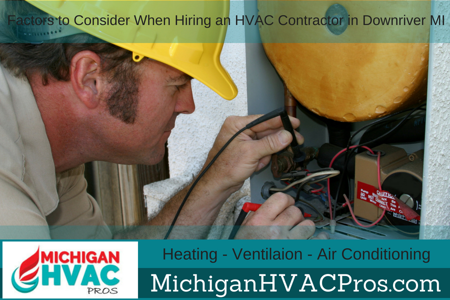 Factors to Consider When Hiring an HVAC Contractor in Downriver Michigan