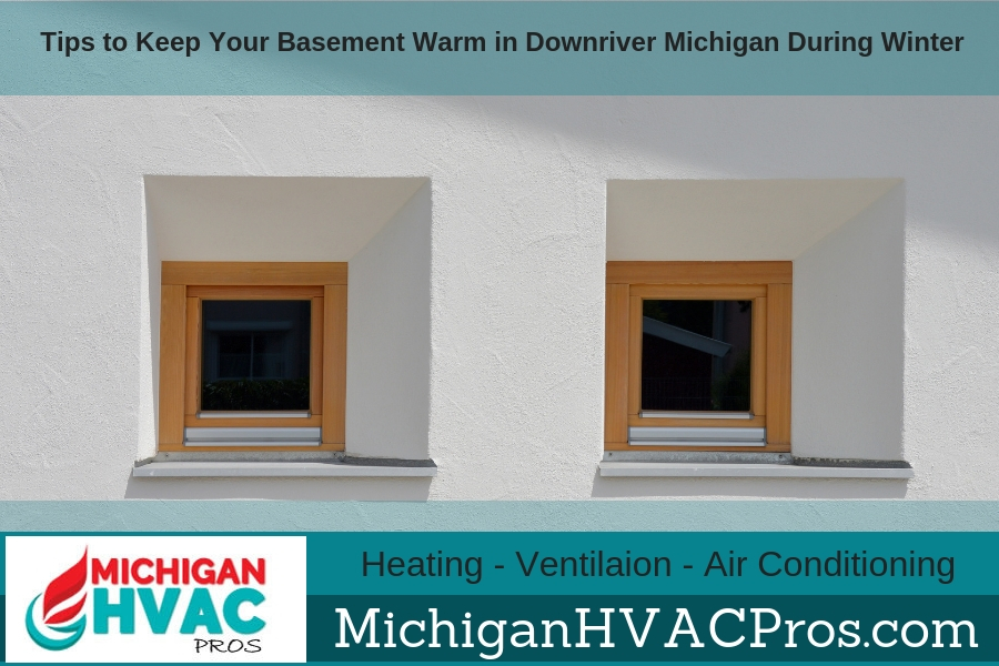 Tips to Keep Your Basement Warm in Downriver Michigan During Winter